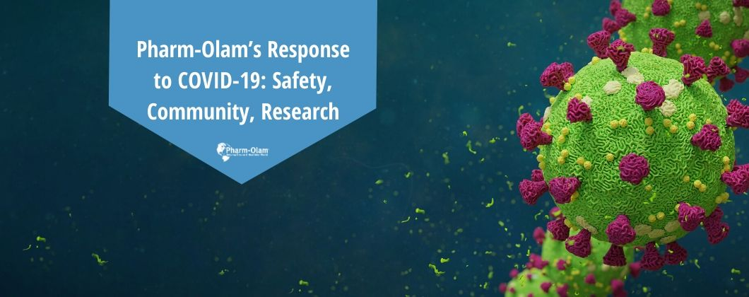 Pharm-Olam's Response to COVID-19: Safety, Community, Research